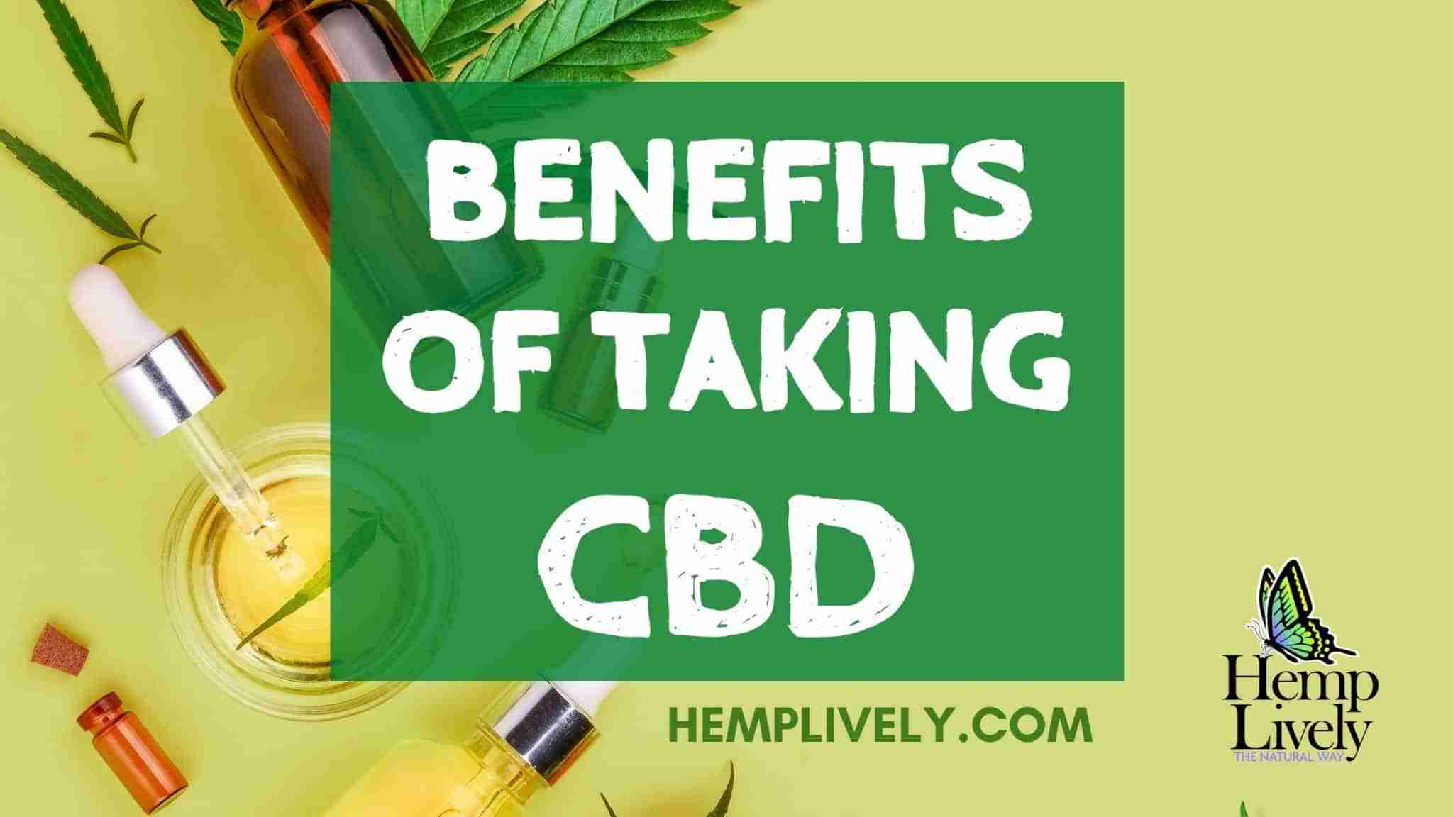 What Are the Benefits of Taking CBD?