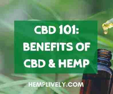 CBD 101 Benefits of CBD and Hemp