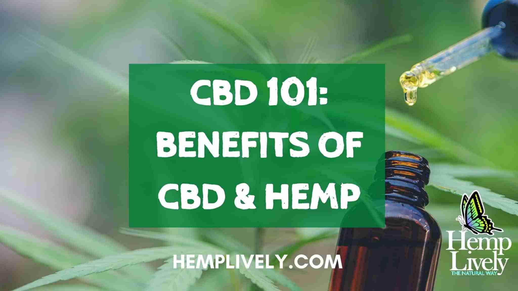 CBD 101: Benefits of CBD and Hemp