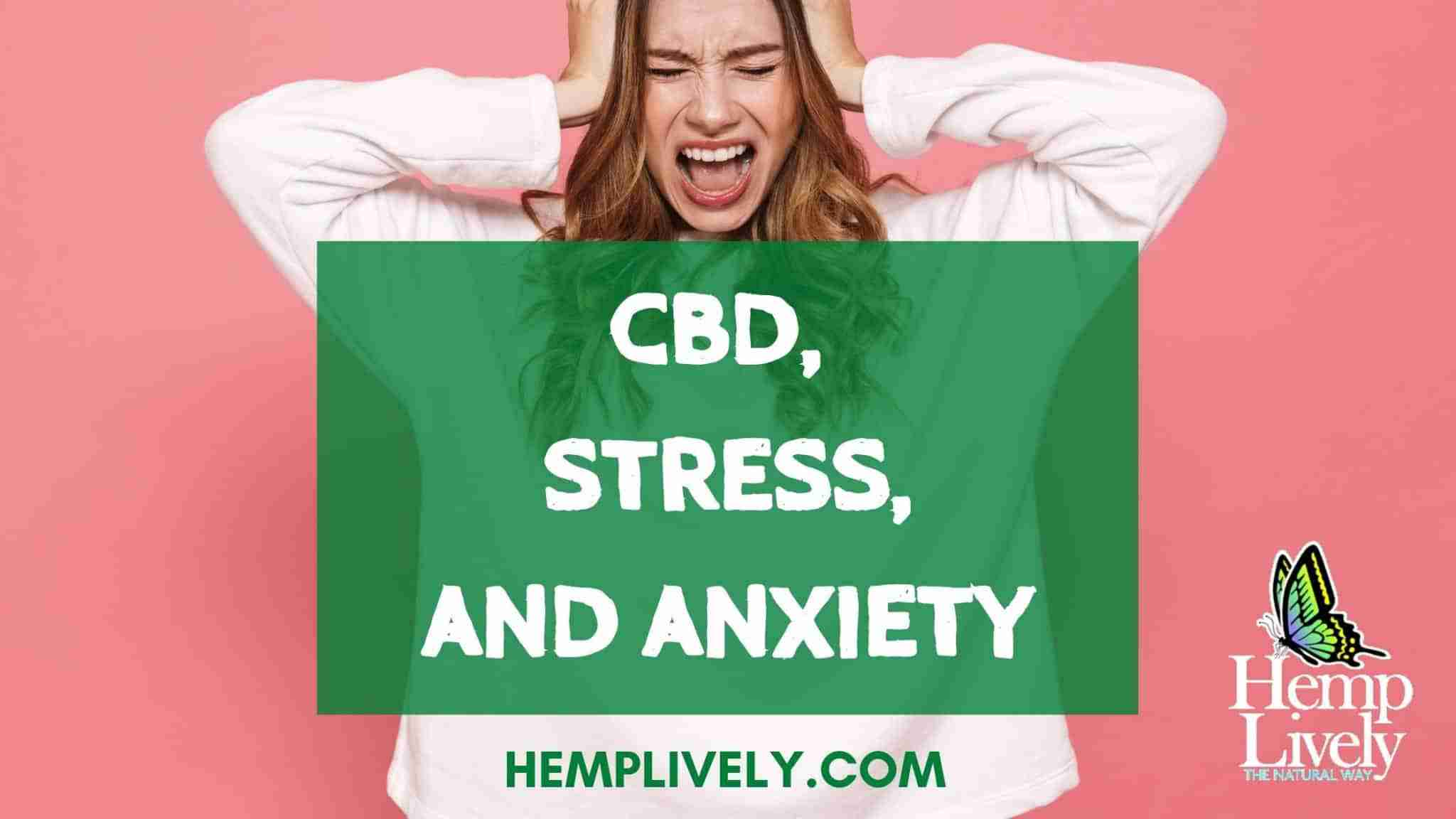 Can Hemp and CBD Help With Stress and Anxiety?