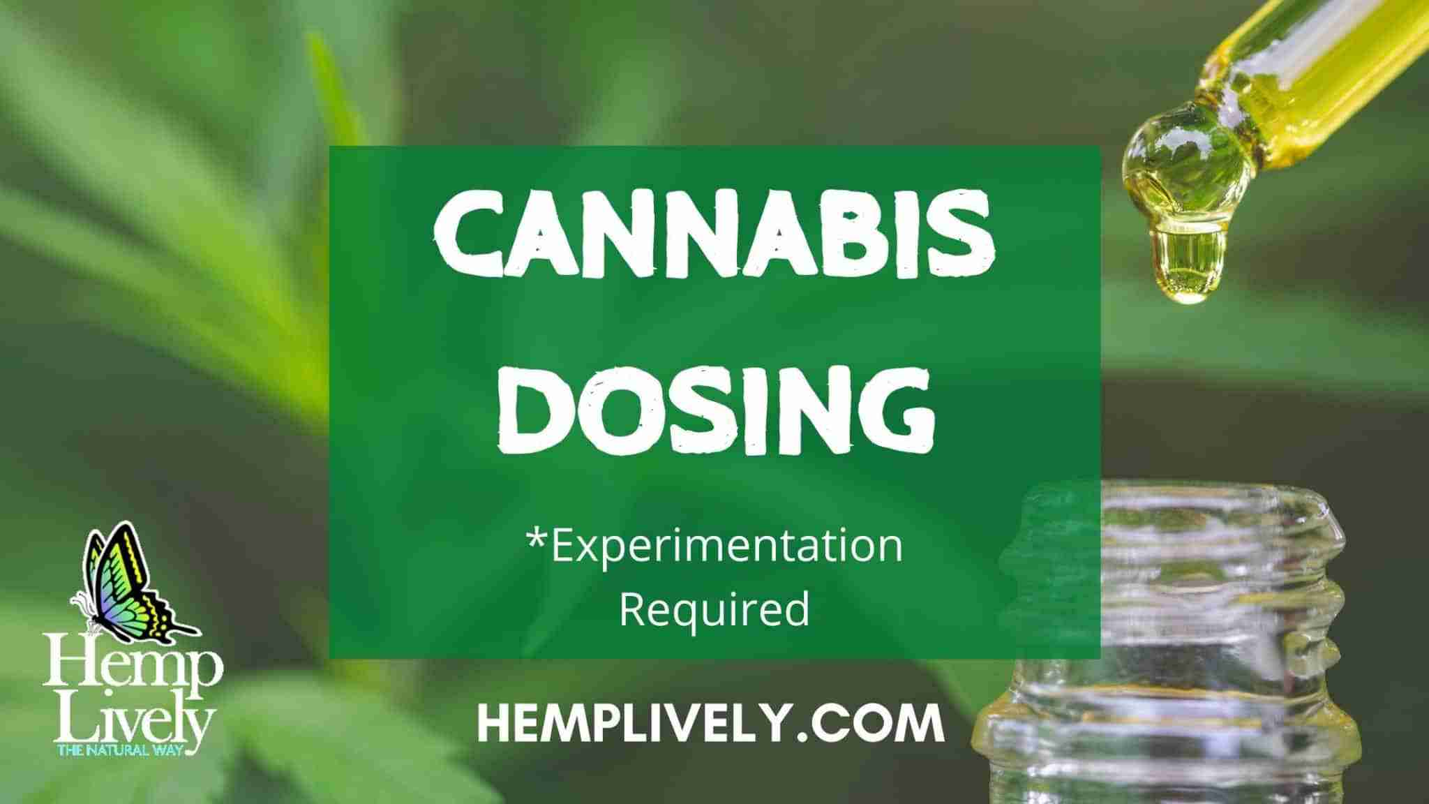 Cannabis Dosing: Experimentation Required