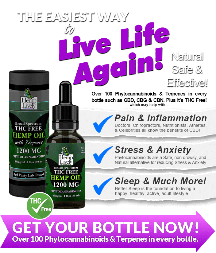 Hemp Lively Live Life Again with Broad Spectrum THC Free Hemp Oil reduce pain inflammation stress anxiety