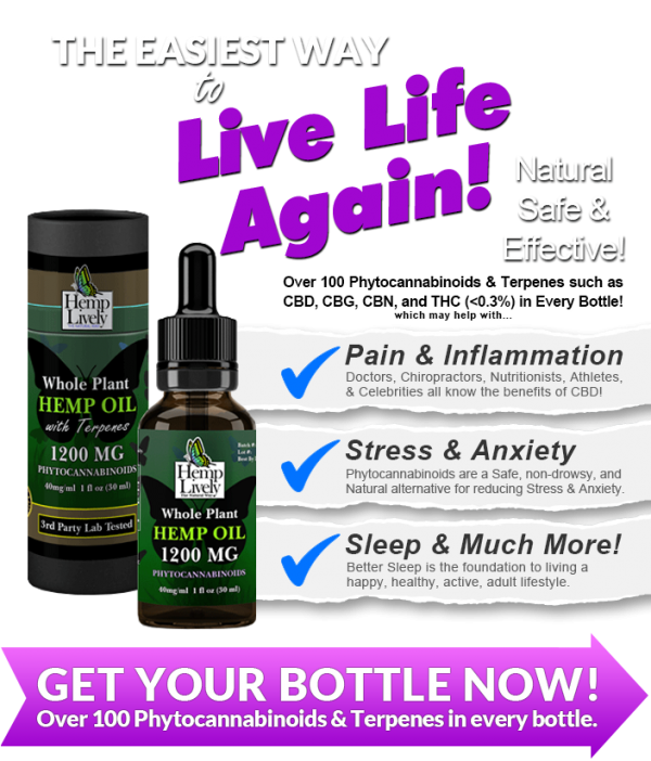 Hemp Lively Live Life Again with Whole Plant Hemp Oil reduce pain inflammation stress anxiety