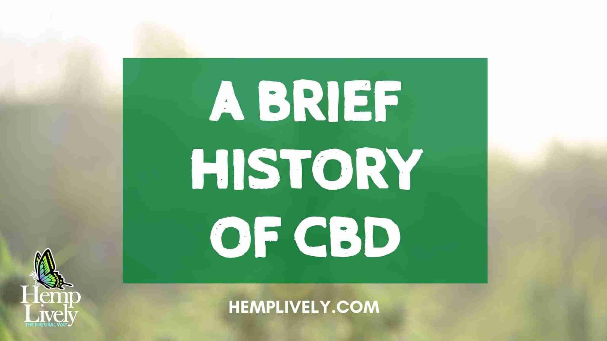 How CBD Got Its Start: A Brief Recent History