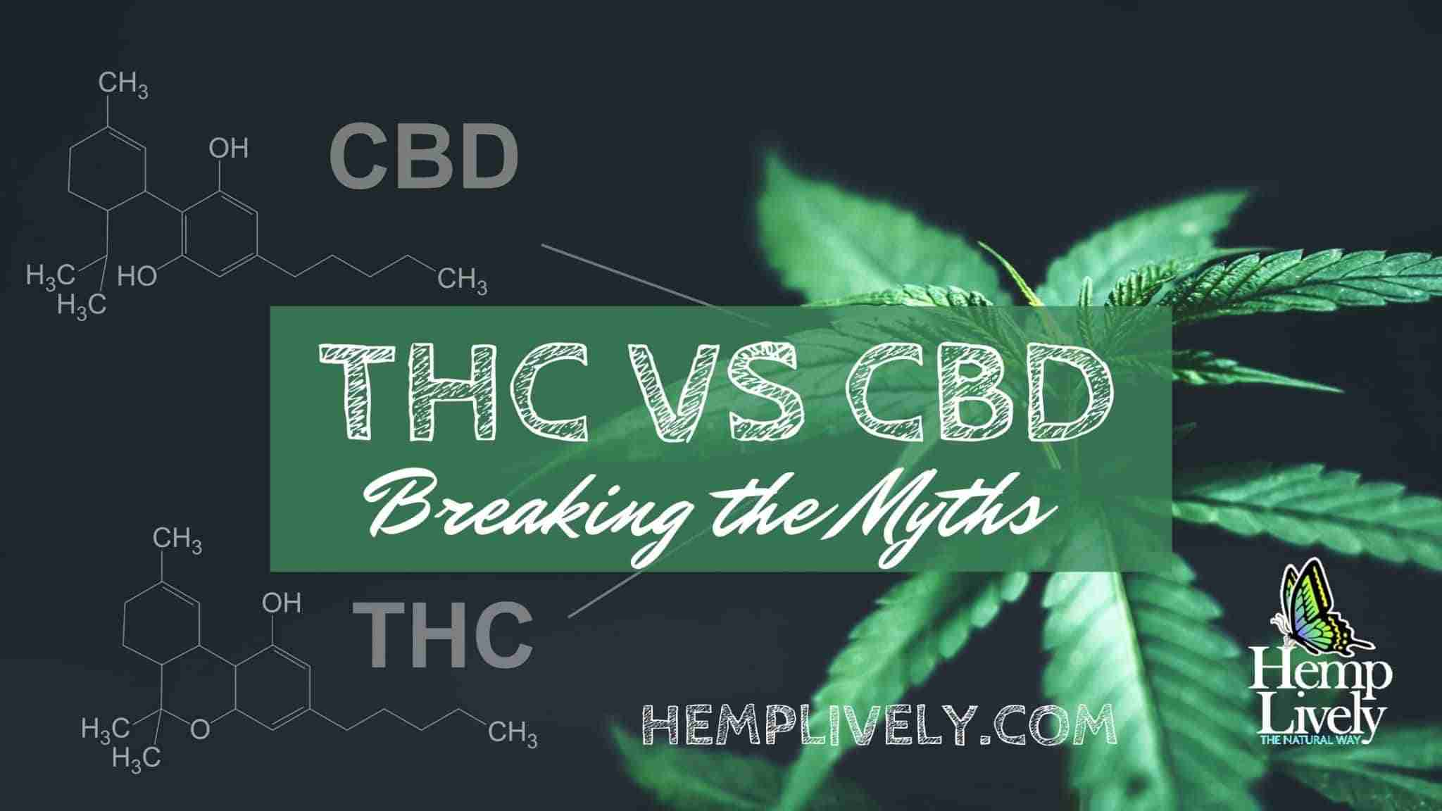 Breaking the Myths about THC vs. CBD