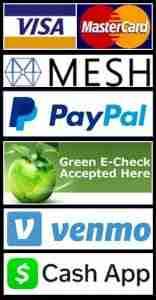 We Proudly accept these payment processors mc visa paypal venmo cashapp echeck
